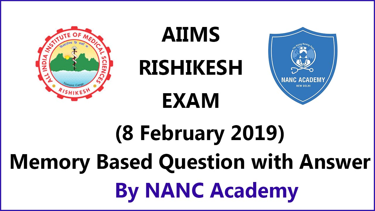 AIIMS Rishikesh staff nurse question paper and Answer Key 8 February 2019